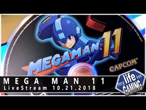 Mega Man 11 :: 10.21.2018 LiveStream / MY LIFE IN GAMING - Mega Man 11 :: 10.21.2018 LiveStream / MY LIFE IN GAMING