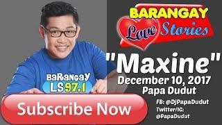 Barangay Love Stories December 10, 2017 Maxine