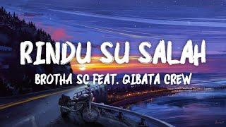 Download Rindu Su Salah - Brotha Sc X Qibata Crew (LIRIK VIDEO)