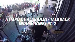 Tiempo de alabanza W/ Talkback en vivo - Indicaciones PT. 2