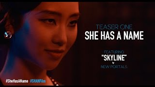 She Has A Name - Teaser One