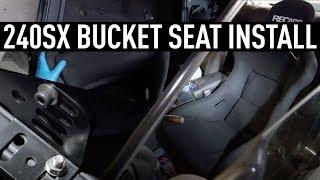Bucket Seat Install 240sx - Street Project s14