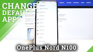 How to Set Browser as Default in OnePlus Nord N100 – Locate Default Apps