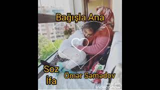 Whatsapp ucun qemli status - bagisla Ana - anaya aid seir - Omer Semedov