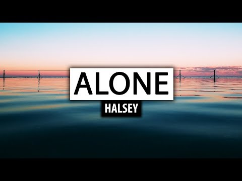 Halsey ‒ Alone Lyrics 🎤 ft Big Sean, Stefflon Don