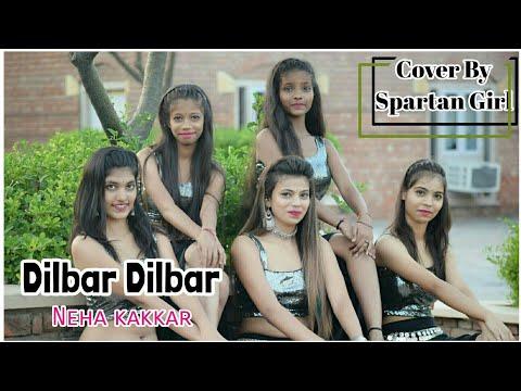| DILBAR DILBAR | NEHA KAKKAR, DHVANI BHANUSALI, IKKA | COVER BY SPARTAN GIRL'S |