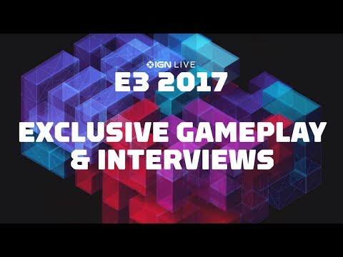 E3 2017: Exclusive Gameplay & Interviews - IGN LIVE (Thurs 6/15/17)