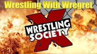 Wrestling Society X | Wrestling With Wregret