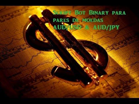 NOVO SCRIPT BOT BINARY PARA PARES DE MOEDAS AUD e USD E  AUD e JPY
