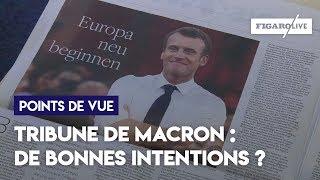 Tribune de Macron : de bonnes intentions ?