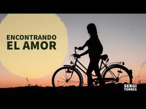 Encontrando el Amor en Todo - Por Sergi Torres