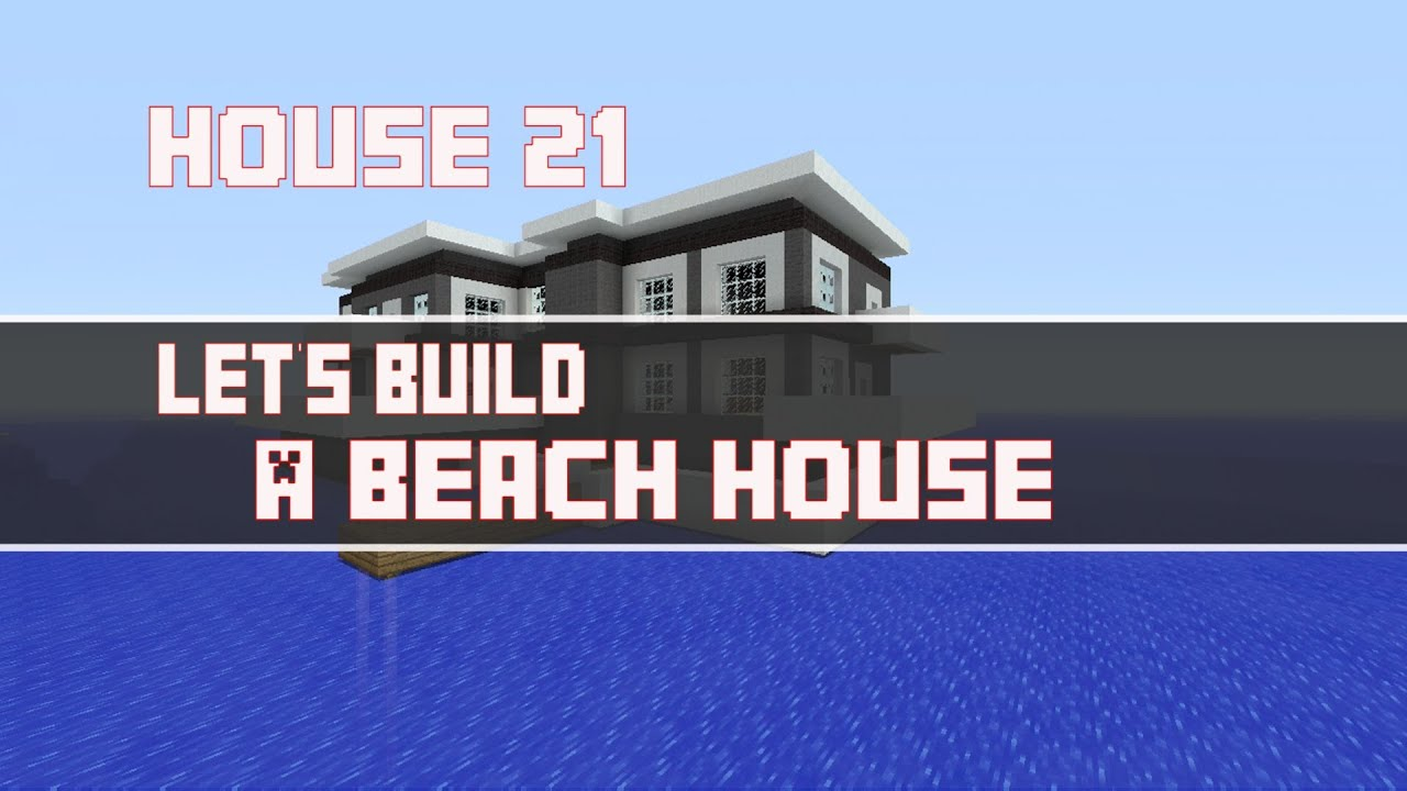 Lets Build a Beach House Part 1 in Minecraft House 21 YouTube