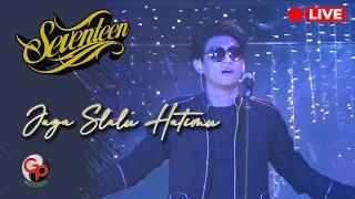 Seventeen - Jaga Slalu Hatimu (LIVE)