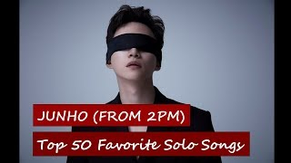 Top 50 Favorite Junho (from 2PM) Solo Songs | August 2018