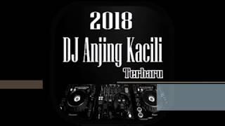 Music DJ Anjing Kacili Populer Terbaru 2018