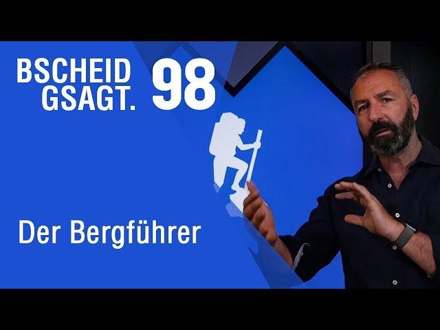 Bscheid Gsagt - Folge 98: Der Bergführer