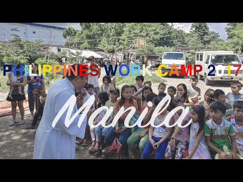 Philippines Work Camp 2017  Part I  Manila