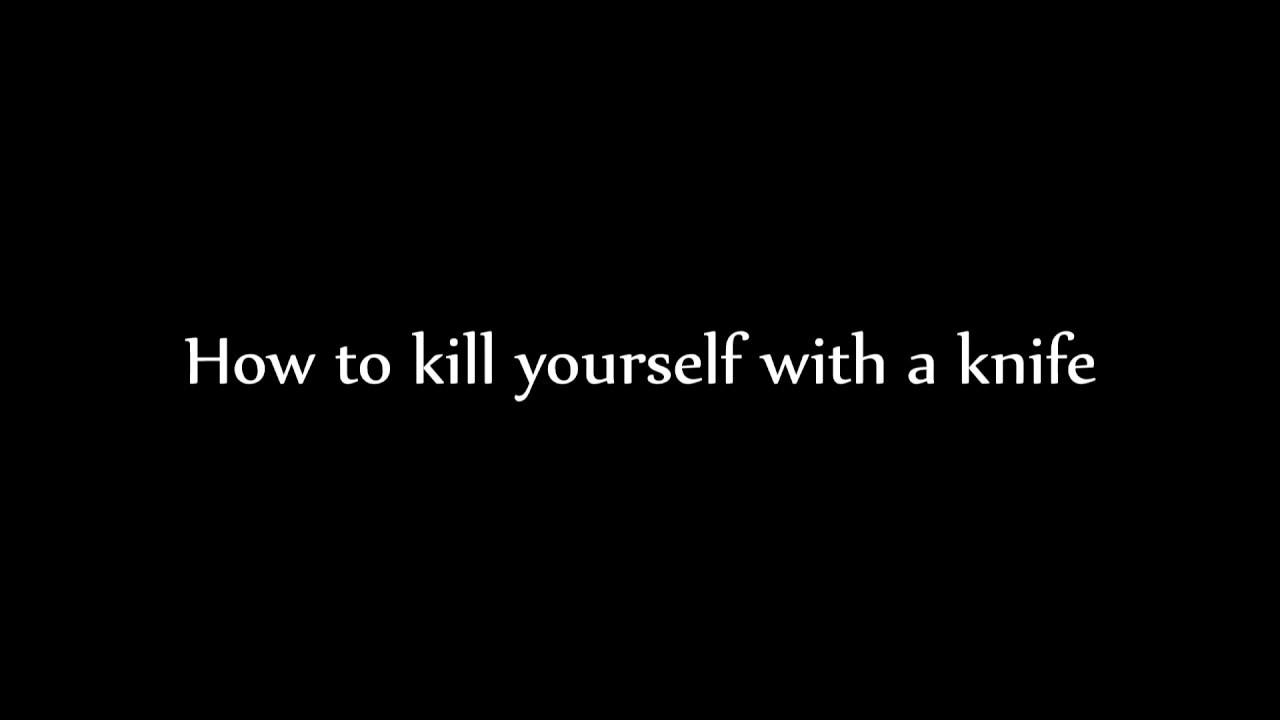 how to cut yourself with a knife