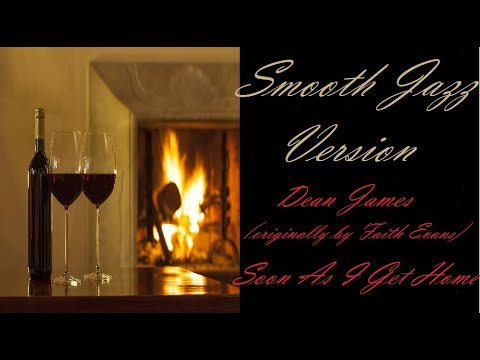 Soon As I Get Home [Smooth Jazz Version] - Dean James | ♫ RE ♫