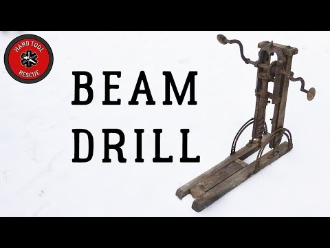 Antique Beam Drill [Restoration]