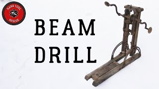 Antique Beam Drill [Restoration]