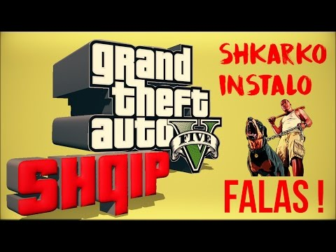GTA 5 SHQIP - Shkarko dhe Instalo | FALAS!