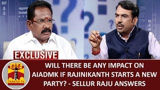 EXCLUSIVE | Will there be any impact on AIADMK if Rajini starts a new Party? – Sellur Raju answers