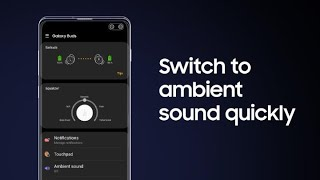 Galaxy Buds: How to set up and use Quick ambient sound