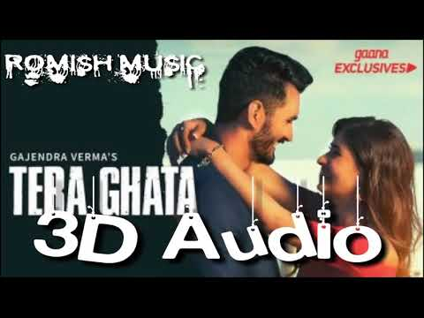tera-ghata-|-3d-audio-|-gajendra-verma-|-latest-2018-|-hot-|-hq-|-hd-|-3d-song-|-hit