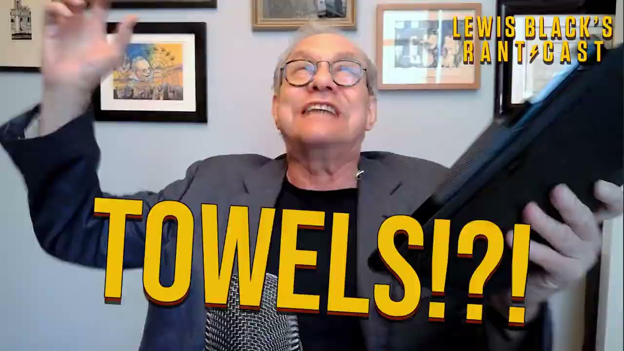 Lewis Black's Rantcast - Towels!