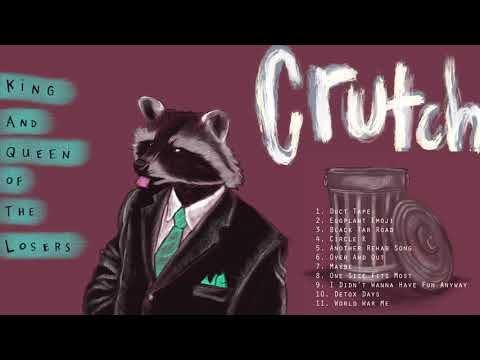 King and Queen of the Losers - Crutch (Full Album Stream)