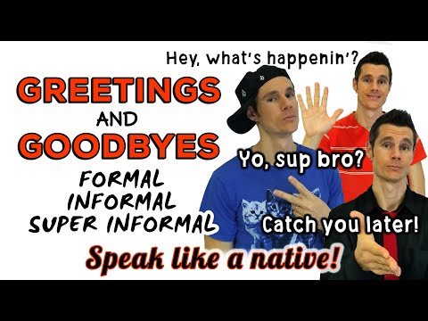 Greetings & Goodbyes in American English - Formal, Informal and SUPER Informal expressions!