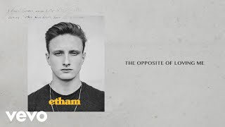 Download Etham - Opposite Of Loving Me (Stripped / Lyric Video)
