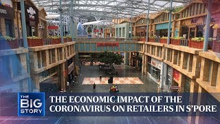 The economic impact of the coronavirus on retailers in Singapore | THE BIG STORY | The Straits Times