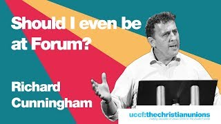 Forum 2019: Richard Cunningham - Should I even be at Forum?