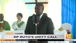 DP Ruto calls for unity #CitizenWeekend