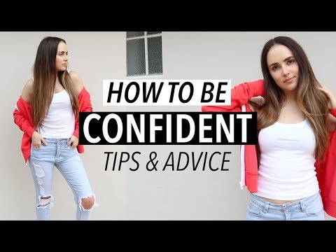 HOW TO GET CONFIDENCE & BE BODY CONFIDENT! (Be a BOSS! Tips & Advice, Self Love)