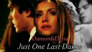 Damon&Elena - Just one last dance