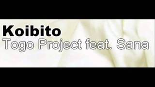 Togo Project feat. Sana - Koibito (HQ)