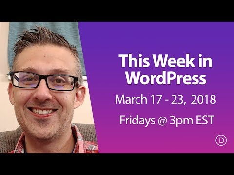 This Week in WordPress (March 17 - 23, 2018)
