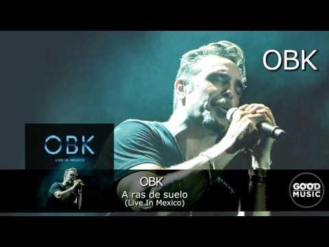 OBK - 07.  A ras del suelo [Live In Mexico]