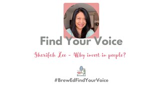 #BrewEdFindYourVoice   Sharifah Lee   Why Invest in People