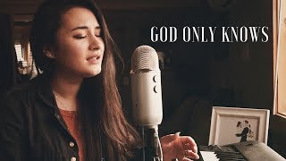GOD ONLY KNOWS // for KING & COUNTRY (cover)