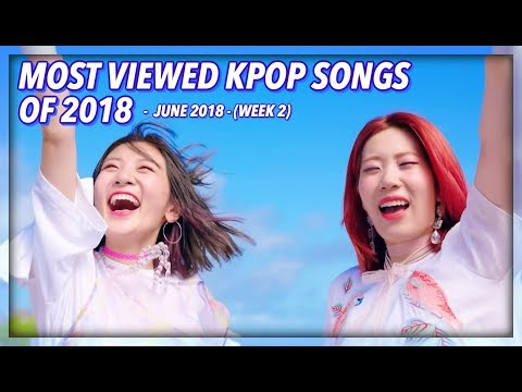 [TOP 100] MOST VIEWED K-POP SONGS OF 2018 | JUNE (WEEK 2)