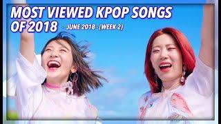 Baixar [TOP 100] MOST VIEWED K-POP SONGS OF 2018 | JUNE (WEEK 2)