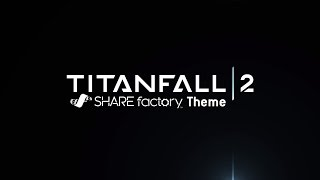 Titanfall™ 2 SHAREfactory™ Theme (PS4)