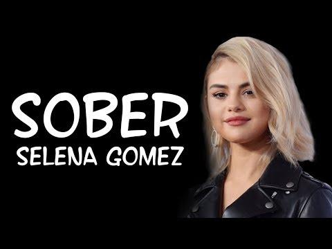 Selena Gomez – Sober (Lyrics)