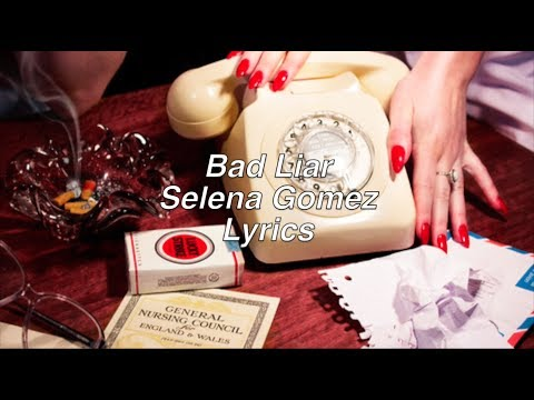 Bad Liar || Selena Gomez Lyrics