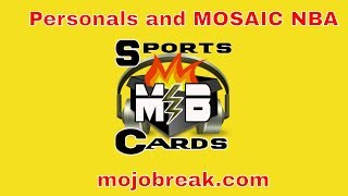 Tuesday Personals and MOSAIC NBA Breaks