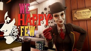 GETTING OFFERED TO TAKE THE ULTIMATE CHILL PILL | We Happy Few